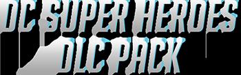 DC Super Heroes DLC Pack